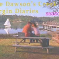 The Dawson's Creek Virgin Diaries: Season 6