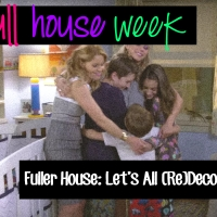 It's 2016: Let's All (Re)Decorate For Fuller House!